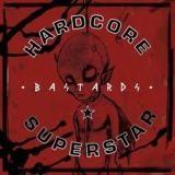 HARDCORE SUPERSTAR - Bastards (Cd)