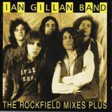 IAN GILLAN BAND - The Rockfield Mixes…plus (Cd)