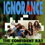 IGNORANCE - The Confident Rat (Cd)