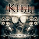 KILL PROCEDURE - Brink Of Destruction (Cd)