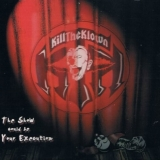 KILL THE KLOWN - The Show Could Be… (Cd)