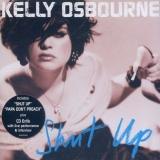 KELLY OSBOURNE - Shut Up (Cd)