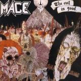 MACE - The Evil In Good (Cd)
