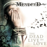 MENDEED - The Dead Live By Love (Cd)
