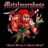 METALMORPHOSE - Noss Droga E' O Heavy Metal (Cd)