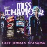 MISS BEHAVIOUR - Last Woman Standing (Cd)