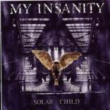 MY INSANITY - Solar Child (Cd)