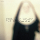 PRIMITIVE WEAPONS - The Shadow Gallery (Cd)