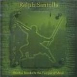 RALPH SANTOLLA - Shaolin Monks In The Temple Of Motel (Cd)