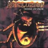 RECLUSION - Shell Of Pain (Cd)