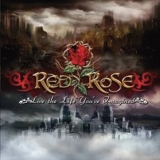 RED ROSE - Live The Life… (Cd)