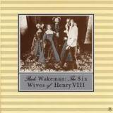 RICK WACKEMAN - The 6 Wives Of Henry Viii (Cd)