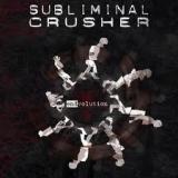 SUBLIMINAL CRUSHER - Endvolution (Cd)