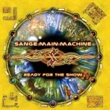 SANGE MAIN MACHINE (TARCHON FIST) - Ready For The Show (Cd)