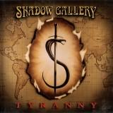 SHADOW GALLERY - Tyranny (Cd)