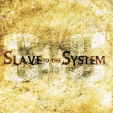 SLAVE TO THE SYSTEM - Slave To The System (Cd)