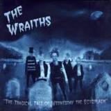 THE WRAITHS - The Tragical Tale Of… (Cd)