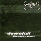 THE GATHERING - Downfall / The Early Years (Cd)