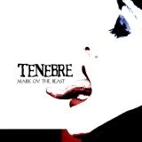TENEBRE - Mark Ov The Beast (Cd)