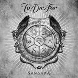 TO DIE FOR - Samsara (Cd)