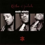 TRIBE OF JUDAH (EXTREME) - Exit Elvis (Cd)