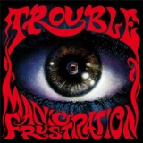 TROUBLE (US) - Manic Frustration (Cd)
