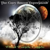 THE CORY SMOOT EXPERIMENT - When Worlds Collide (Cd)