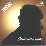 TRISTANO - Figli Della Notte (Cd)