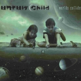 UNRULY CHILD - Worlds Collide (Cd)