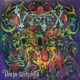 VORTEX - Them Witches (Cd)