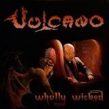 VULCANO - Wholly Wicked (Cd)