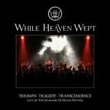 WHILE HEAVEN WEPT - Triumph Tragedy Transcendence (Cd)