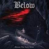 BELOW - Across The Dark River (12