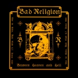 BAD RELIGION - Between Heaven And Hell (12