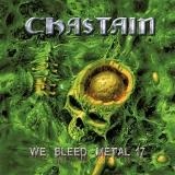 CHASTAIN - We Bleed Metal (12