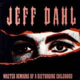JEFF DAHL - Wasted Remains (12