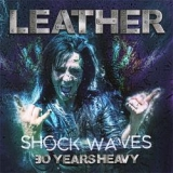 LEATHER (CHASTAIN) - Shock Waves - 30 Years Heavy (12