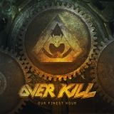 OVERKILL - Our Finest Hour (7