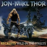 THOR (US) - Recruits Wild In The Streets (12