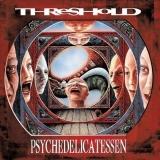THRESHOLD - Psychedelicatessen (12