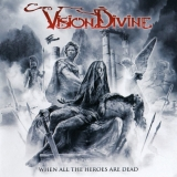 VISION DIVINE - When All The Heroes Are Dead (12