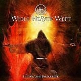 WHILE HEAVEN WEPT - The Arcane Unearthed (12