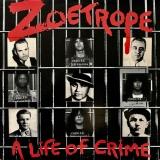 ZOETROPE - A Life Of Crime (12